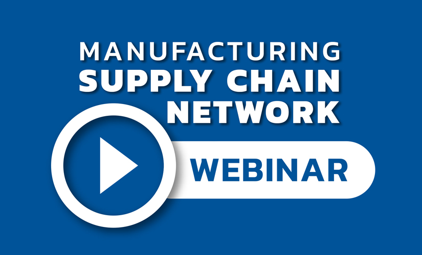 """White on blue text that reads: """"Manufacturing Supply Chain Network Webinar"""". There is a """"play"""" symbol on the left of the word """"Webinar"""" to mimic playing a video."""